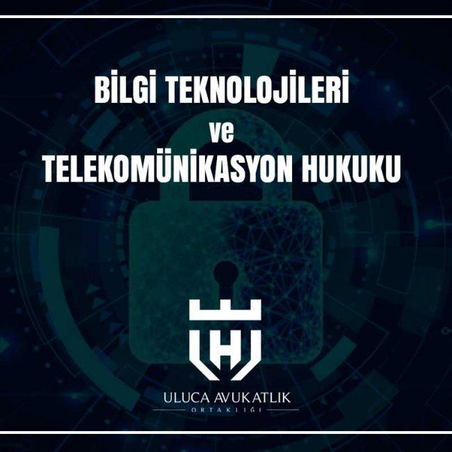 Bilgi Teknolojileri ve Telekomunikasyon Hukuku